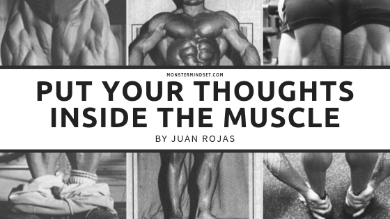 Put Your Thoughts Inside the Muscle